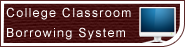 College Classroom Borrowing System